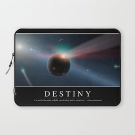 Destiny: Inspirational Quote and Motivational Poster Laptop Sleeve