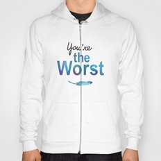 You're the worst Hoody