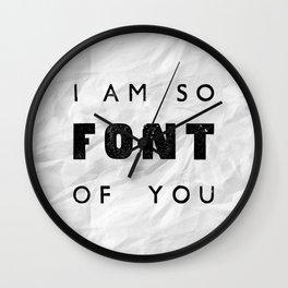 I AM SO FONT OF YOU Wall Clock