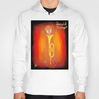 trumpet Hoodies featuring Donald Trumpet by Eric Holopainen