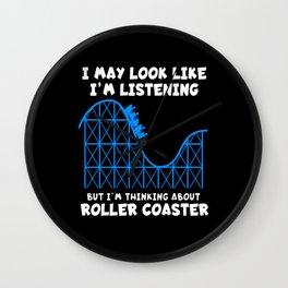 Roller Coaster I May Look Like Im Listening Wall Clock