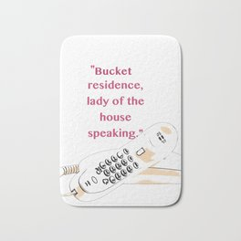 Keeping Up Appearances Bucket Residence lady of the house speaking Bath Mat
