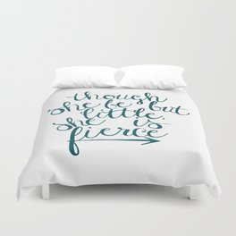 though she be but little, she is fierce Duvet Cover