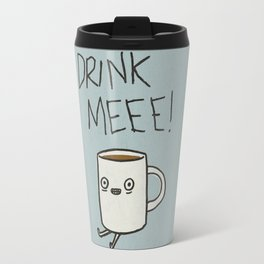 Drink Me Coffee Travel Mug