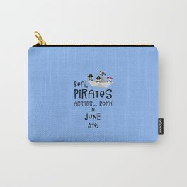 Real Pirates are born in JUNE T-Shirt Dr2xh Carry-All Pouch