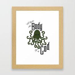 I have the Body of a God Framed Art Print