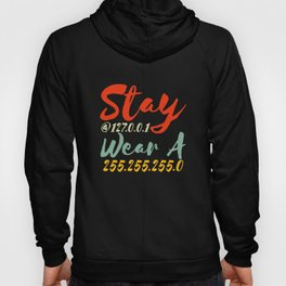 Stay At 127.0.0.1 Wear a 255.255.255.0 Software Developer Hoody