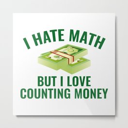 I Love Counting Money Metal Print