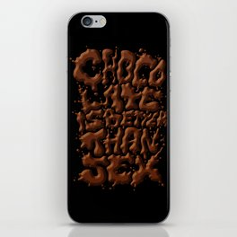 Chocolate is better than SEX iPhone Skin