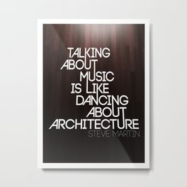 Dancing About Architecture Poster Metal Print