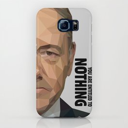 You are entitled to nothing - Frank Underwood iPhone Case