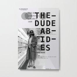 THE DUDE ABIDES Metal Print