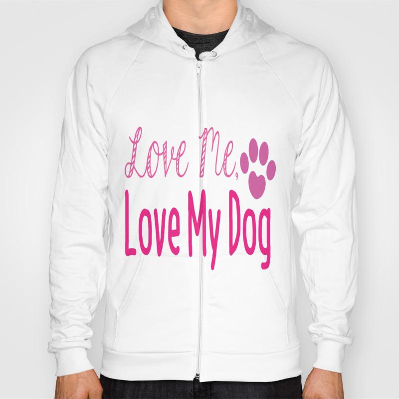 Love Me, Love My Dog... Hoody by Vuonganhtuana SSR7704204