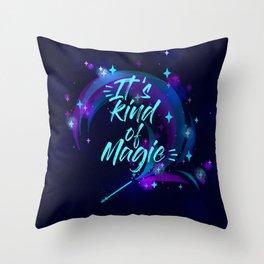 Kind of a Magic ! Throw Pillow
