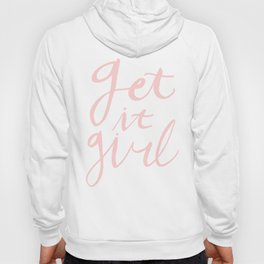 Get it girl - hand lettering pink/white Hoody
