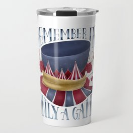 REMEMBER IT'S ONLY A GAME Travel Mug