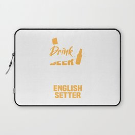 Drink Beer And Hang With My English Setter Funny Dog Lover Laptop Sleeve
