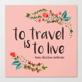to travel is to live - pink version Canvas Print