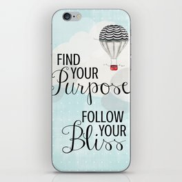 Follow Your Bliss iPhone Skin