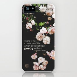 Roses, the Poetry of Life and Flaubert iPhone Case