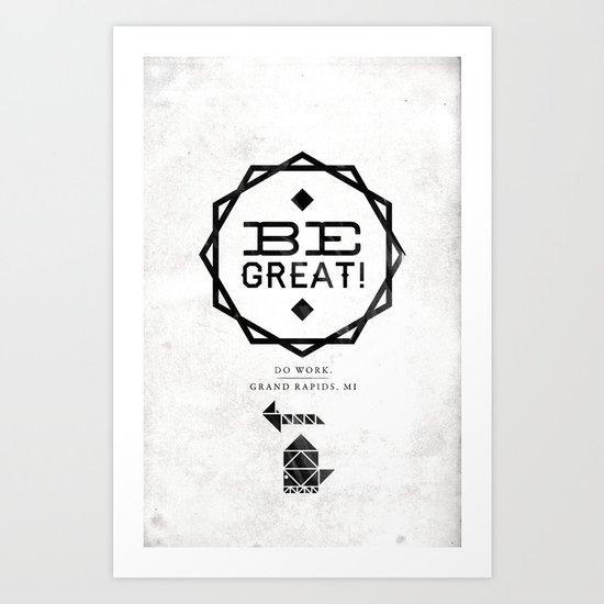 Be Great. Art Print