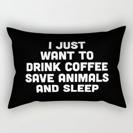 Drink Coffee Funny Quote Rectangular Pillow