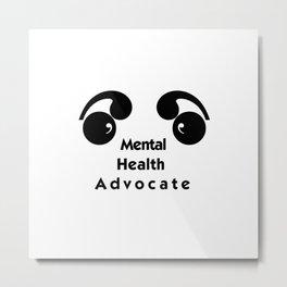 Mental Health Advocate Metal Print