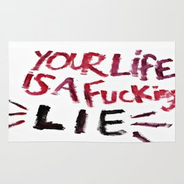 Your Life Is A F*cking Lie Rug