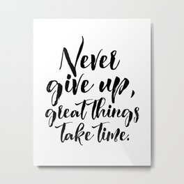 Motivational Poster, Never Give Up.. Office Decor, Quote Print, Typography Poster Metal Print
