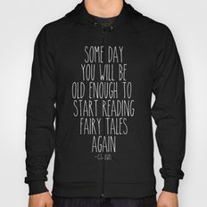 Old Enough for Fairy Tales Hoody