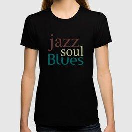 Jazz,soul,blues T-shirt