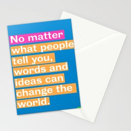 Inspiration. No matter what people tell you, words and ideas can change the world. Stationery Cards