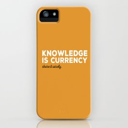 Knowledge Is Currency iPhone Case