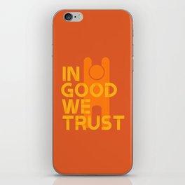 Trust in Good - Version 1 iPhone Skin