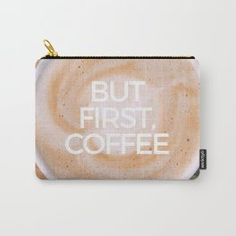 But first, latte Carry-All Pouch