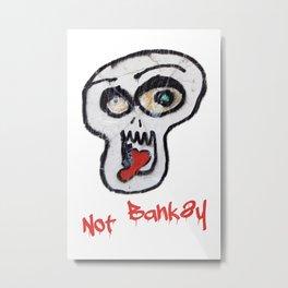 Not Banksy Metal Print