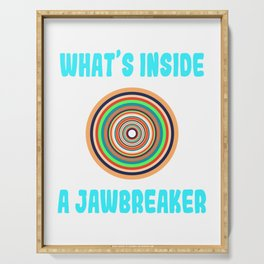 "A Nice Inside Theme Tee For You Who Loves Being Inside Saying ""What's Inside A Jawbreaker"" T-shirt Serving Tray"