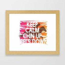 Keep Calm Chin Up Heels down Framed Art Print