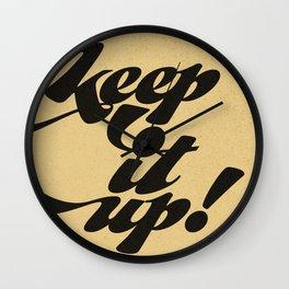 keep it up! Wall Clock