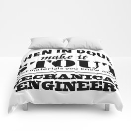 When in Doubt, Make it Stout - Mechanical Engineer Comforters