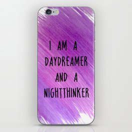 I am a daydreamer and a nightthinker iPhone Skin