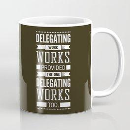 Lab No. 4 Delegating Work Robert Half Motivational Quote Coffee Mug