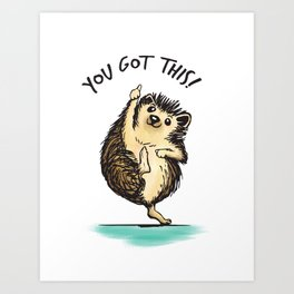 Motivational Hedgehog Art Print