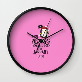 Real Pirates are born in JANUARY T-Shirt Ddyet Wall Clock