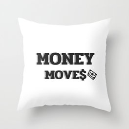 MONEY MOVES Throw Pillow