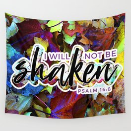 I will not be shaken-Psalm 16:8 Wall Tapestry