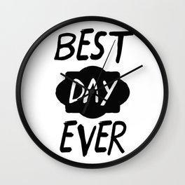 Best Day Ever Positive Quote Wall Clock