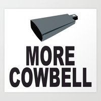 snl Art Prints featuring SNL More Cowbell by jekonu