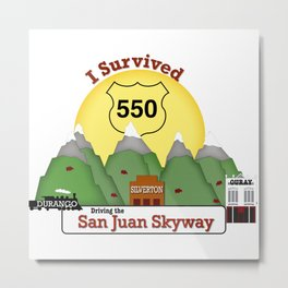 I Survived Hwy 550 Durango, Silverton & Ouray Colorado Metal Print
