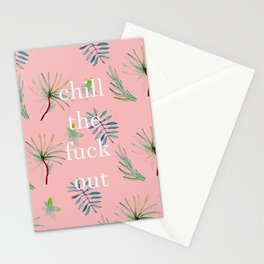 Chill The Fuck Out Stationery Cards